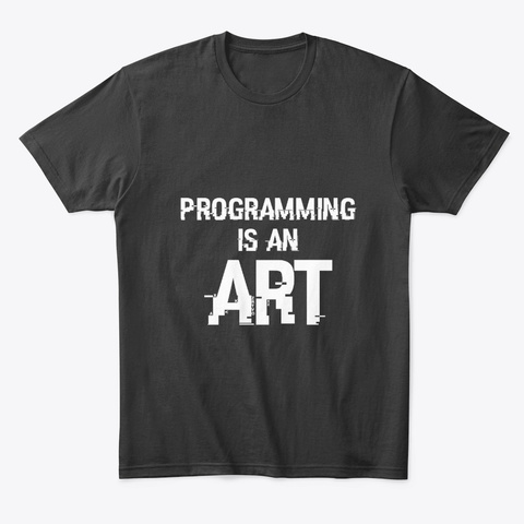 Programming Is Art Black T-Shirt Front