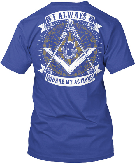 I Always Square My Actions Deep Royal T-Shirt Back