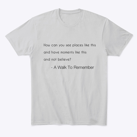 A Walk To Remember  Light Heather Grey  T-Shirt Front