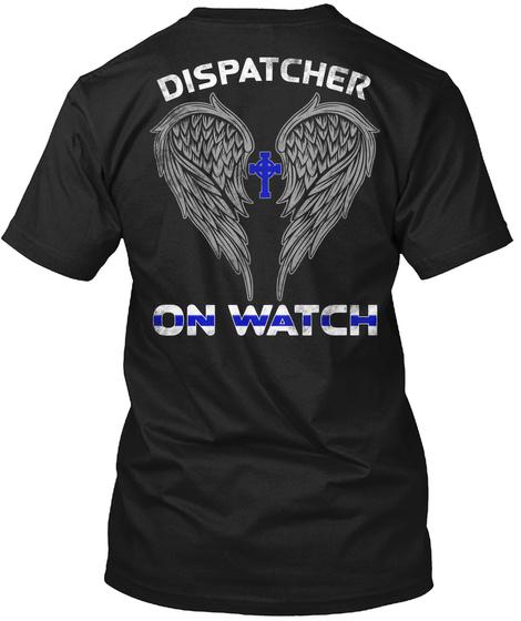 Dispatcher On Watch Black T-Shirt Back