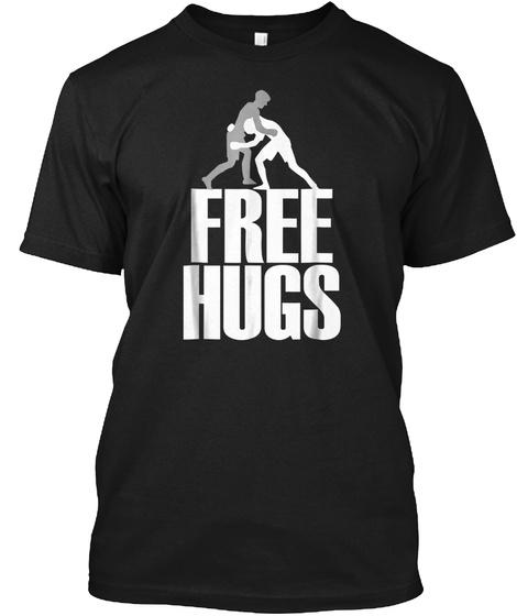 Free Hugs Wrestling Wrestle T Shirt Funn Black T-Shirt Front