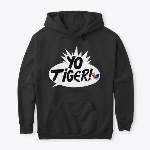 Yo Tiger!  Black T-Shirt Front