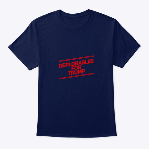 Deplorables For Trump!! Navy T-Shirt Front