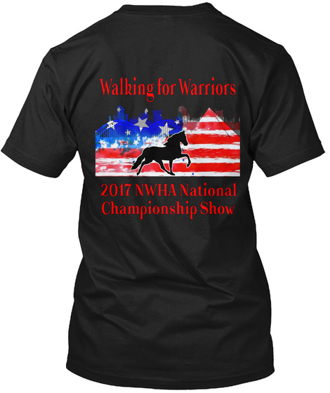 Walking For Warriors 2017 Nwha National Championship Show Black T-Shirt Back