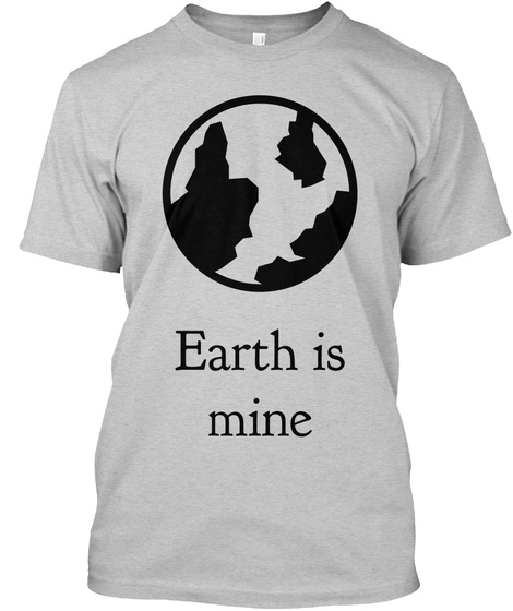 Earth Is Mine Light Steel T-Shirt Front
