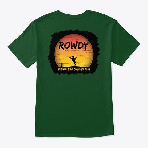Rowdy Blaze Deep Forest T-Shirt Back