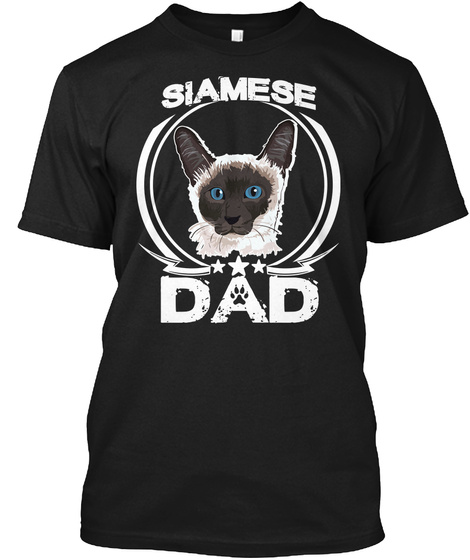 Siamese Dad Shirt Fathers Day Gift Cat Black T-Shirt Front