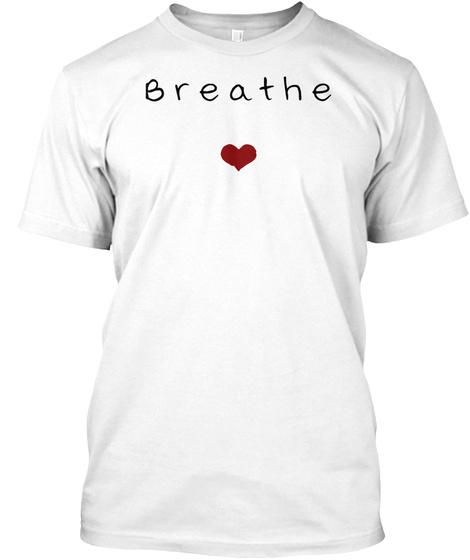 Breathe Yoga Nameste Meditation Mindfulness T Shirt White T-Shirt Front