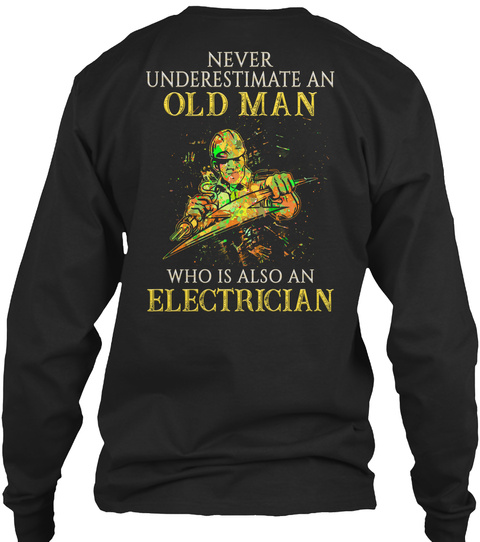 Never Underestimate An Electrician Black T-Shirt Back
