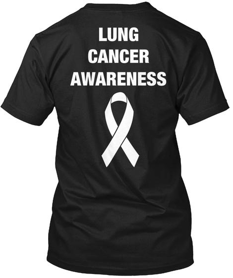 Lung Cancer Awareness Black T-Shirt Back