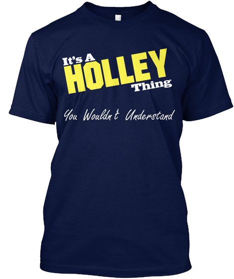 It's A Holley Thing You Wouldn't Understand Navy Kaos Front
