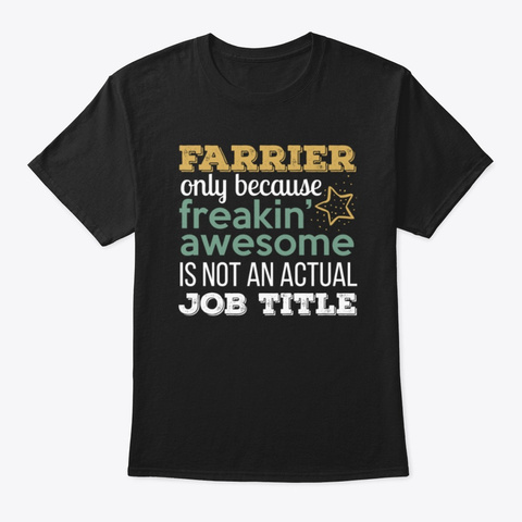 Farrier Because Freakin' Awesome Is Not Black T-Shirt Front