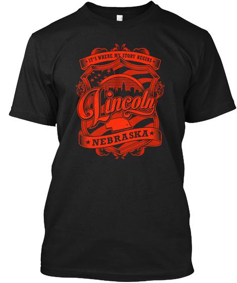 It's Where My Story Begins Lincoln Nebraska Black T-Shirt Front