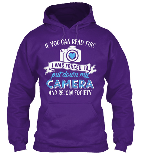 If You Can Read This I Was Forced To Put Down My Camera And Rejoin Society Purple T-Shirt Front