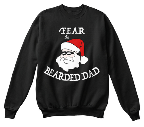 Fear The Bearded Dad Black T-Shirt Front