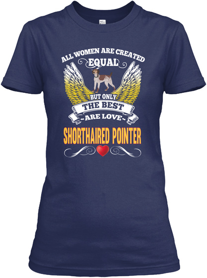 Best Woman Are Love Shorthaired Pointer Navy T-Shirt Front