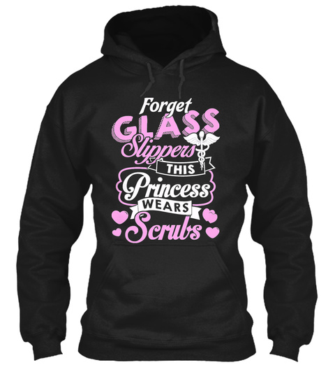 Forget Glass Slippers This Princess Wears Scrubs Black T-Shirt Front