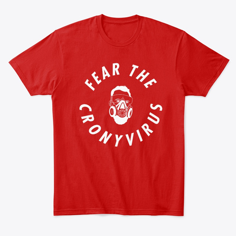 Fear The Cronyvirus Classic Red T-Shirt Front