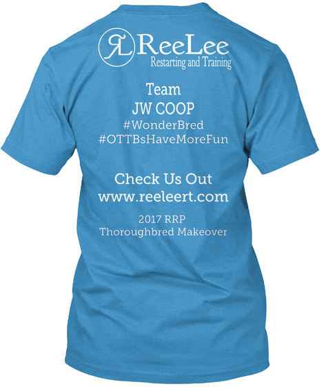 Ree Lee Restarting And Training Team Jw Coop #Wonder Bred #Ott Bs Have More Fun Check Us Out Www.Reeleert.Com 2017 Rrp... Heathered Bright Turquoise  T-Shirt Back