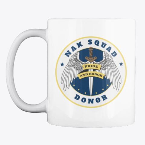 Nak Squad And Nak Donor Mug White T-Shirt Front