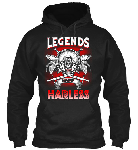 Legends Are Name Harless  Black T-Shirt Front