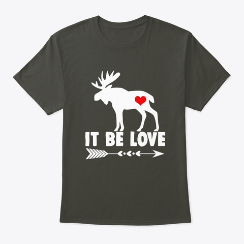 It Be Love Moose Valentine Shirt Smoke Gray T-Shirt Front