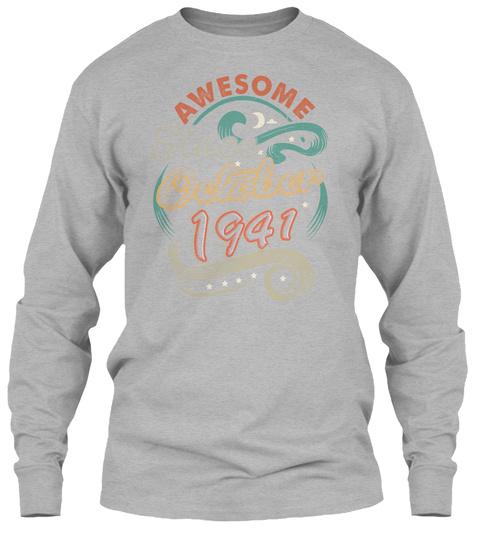 Awesome October 1941 Birthday - Gift SweatShirt