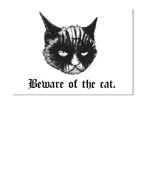 Beware Of The Cat. White T-Shirt Front