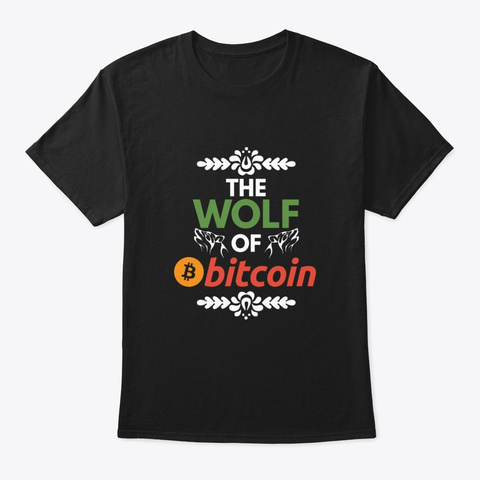 The Wolf Of Bitcoin     Bitcoin, Money Black T-Shirt Front