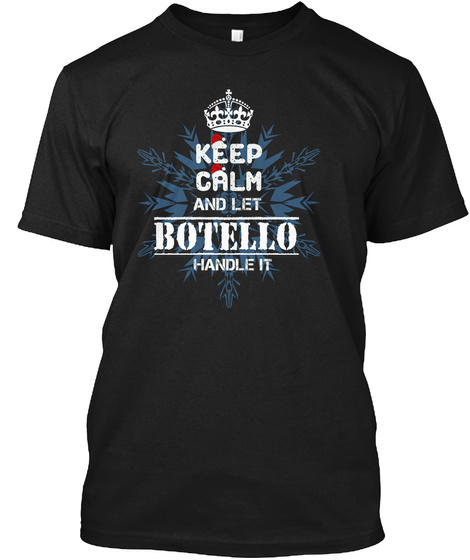 Keep Calm And Let Botello Handle It Black T-Shirt Front