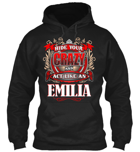 Hide Your Crazy And Act Like Am Emilia Black T-Shirt Front