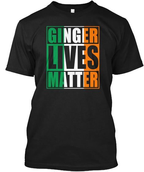 Ginger Lives Matter Black T-Shirt Front