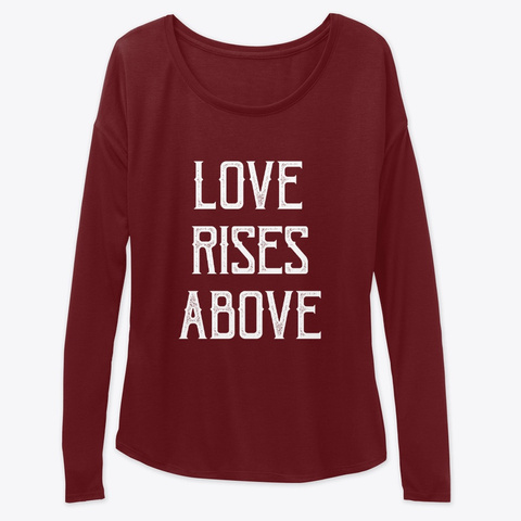Love Rises Above | Soulful Tee Maroon T-Shirt Front