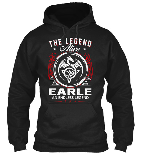 The Legend Alive Earle An Endless Legend Black T-Shirt Front