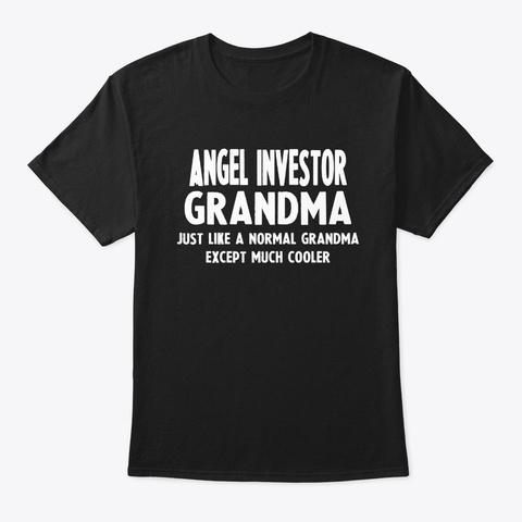 Gifts For Angel Investor Grandma Black T-Shirt Front