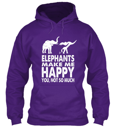 Elephants Make Me Happy You, Not So Much Purple T-Shirt Front