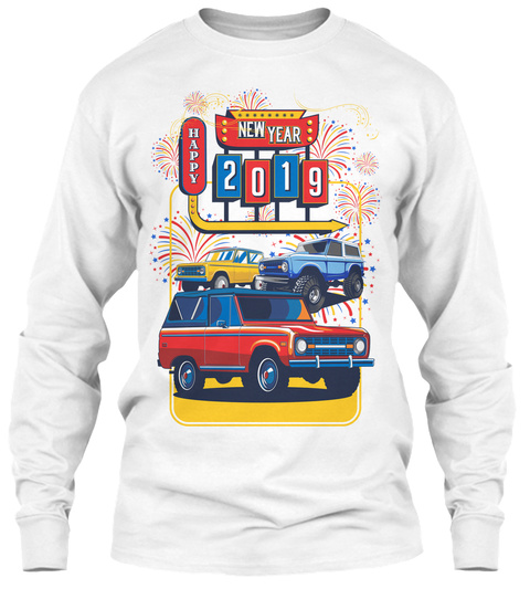 Bronco Truck Happy New Year Long Tee White Long Sleeve T-Shirt Front