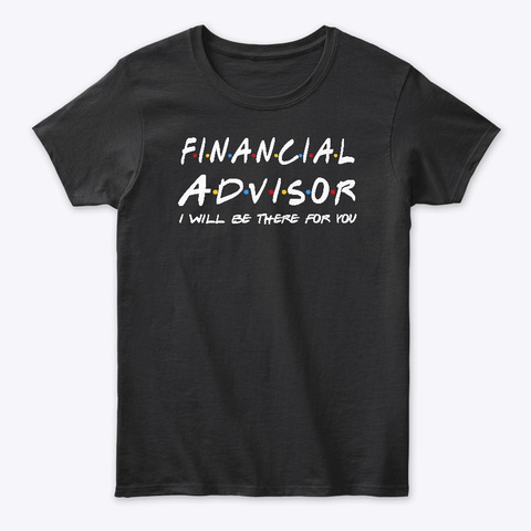 Financial Advisor Gifts Black T-Shirt Front
