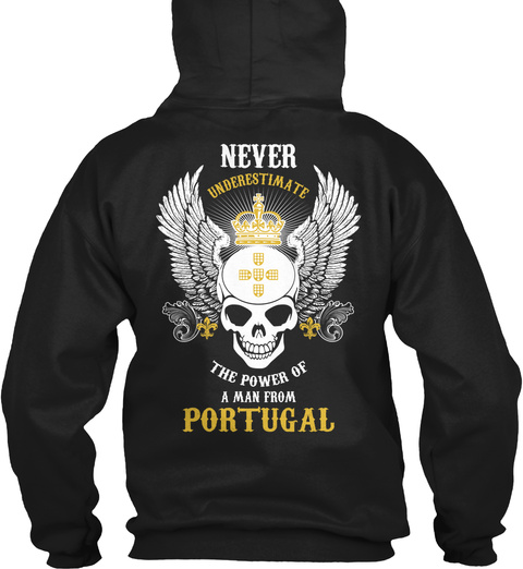 Never Underestimate The Power Of A Man From Portugal Black T-Shirt Back