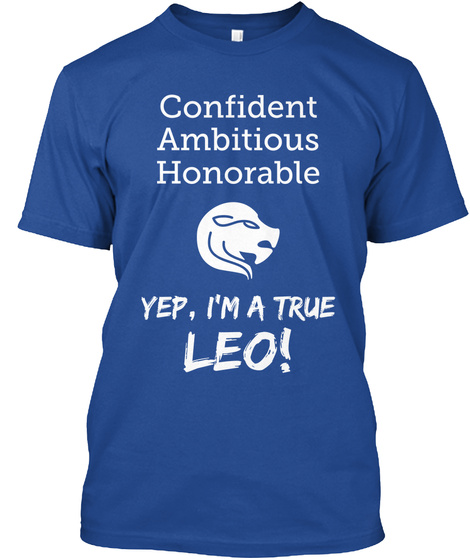 Confident Ambitious Honorable Yep, I'm A True Leo! Deep Royal T-Shirt Front