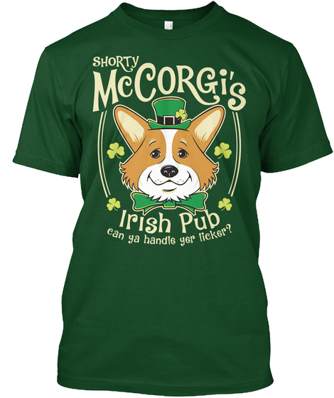 Shorty Mccorgi's Irish Pub Can Ya Handle Yer Licker? Forest Green  T-Shirt Front