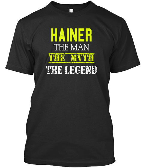 Hainer The Man The Myth The Legend Black T-Shirt Front