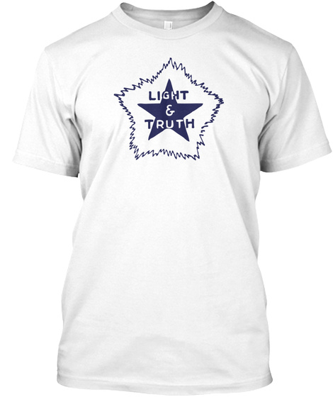 Light And Truth White T-Shirt Front