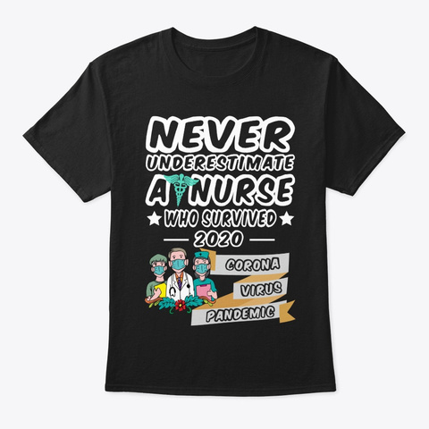 Never Underestimate Nurse Survived 2020 Black T-Shirt Front