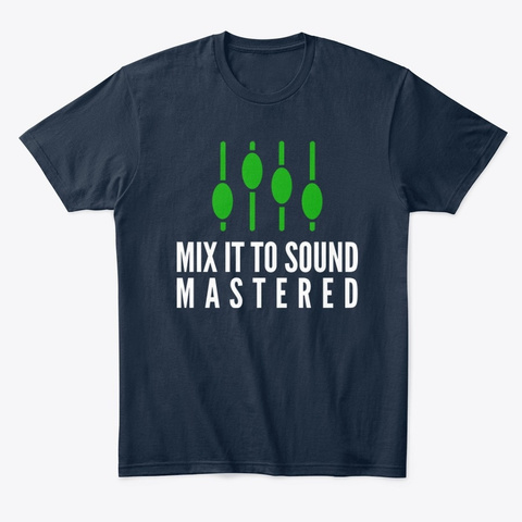 Mix It To Sound Mastered  New Navy T-Shirt Front