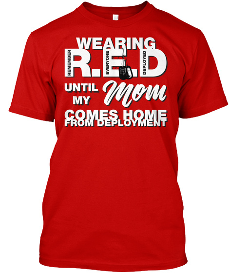 Wearing Red For My Mom Tshirt! Classic Red T-Shirt Front
