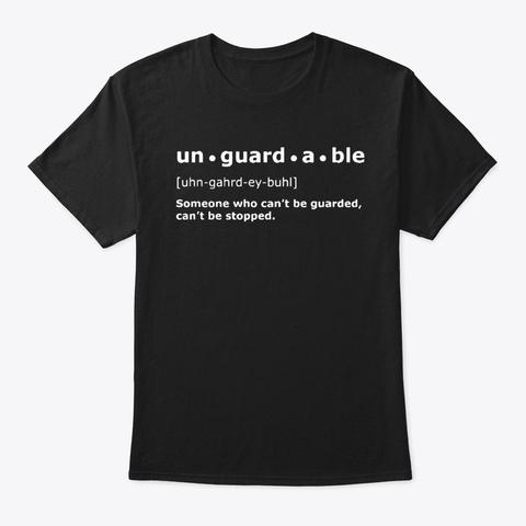 Unguardable Definiton T Shirt Black T-Shirt Front