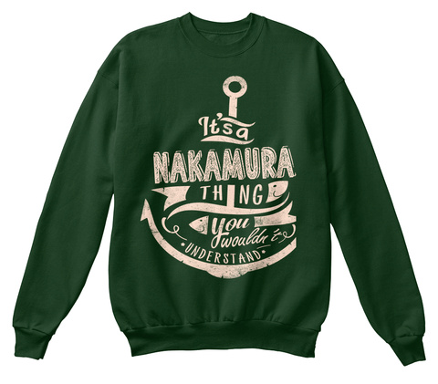 It's A Nakamura Thing You Wouldn't Understand Deep Forest  T-Shirt Front