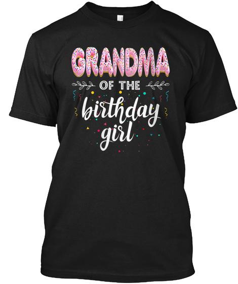 Grandma Donut Of The Birthday Girl Shirt Black T-Shirt Front
