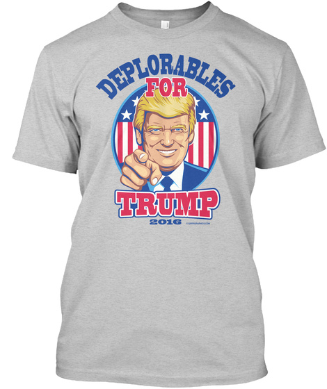 Deplorables For Trump 2016 Light Steel T-Shirt Front